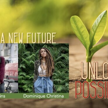 Rob Hopkins and Dominique Christina – Unlocking Possibility in Uncertain Times
